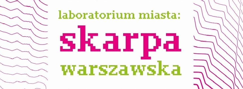 """""""Laboratorium miasta: Skarpa Warszawska"""" – szukamy Wolontariuszy!"""